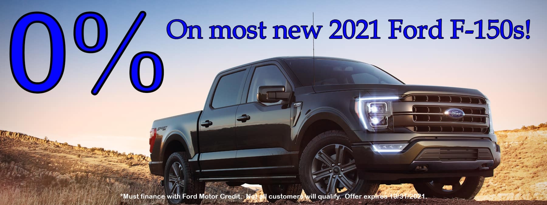 October 2021, 0% financing on most Ford F-150s