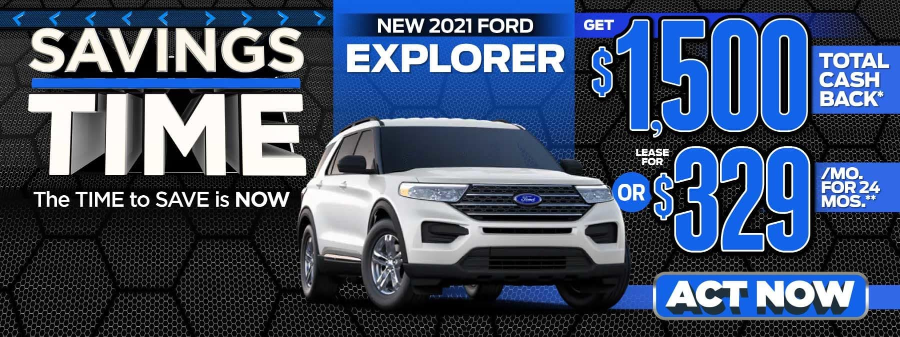 New 2021 Ford Explorer - Get $1,500 total cash back - Act Now